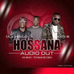 OLE and EGO ft Ken B - Hossana