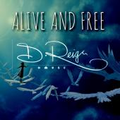 D Reign - Alive And Free