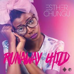 Esther Chungu - Runaway Child