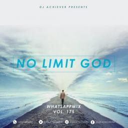 Deejay Achiever - WHATSAPMIX VOL 175 ( NO LIMIT GOD)