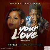 AWESOME ft Holy Keane - Your Love