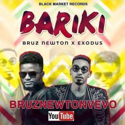 Exodus ft Bruz Newton - Bariki