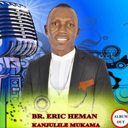 Br Eric Heman - Kanjulire Mukama