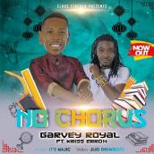 Garvey Royal ft Kris Erroh - No Chorus
