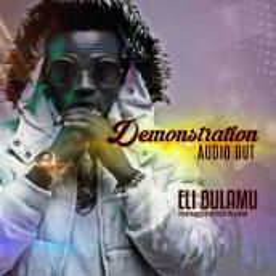 Eli Bulamu - Demonstration