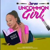 JARON NURSE - Uncommon Girl