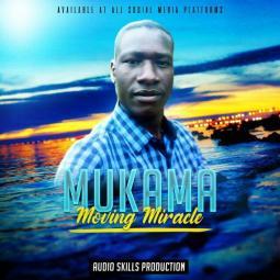 Moving Miracle - Mukama