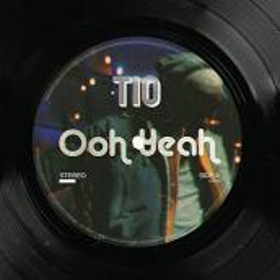Tio - Ooh Yeah
