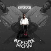 Limoblaze - Before Now *(Beautiful)
