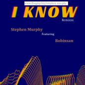 Stephen Murphy ft Robinsan - I Know Remixx