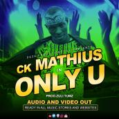 Ck Mathius - Only You