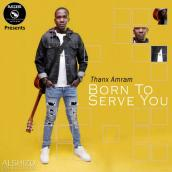 Thanx Amram - Born To Serve You