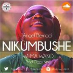 Angel Benard - Nikumbushe Wema Wako