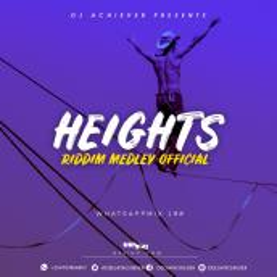 Deejay Achiever ft Fortune Spice, Phila, Dafari, Minista Wadiwa, Ken B - WhatsappMix vol 198 | HEIGHTS RIDDIM OFFICIAL MEDLEY