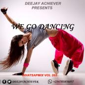 Deejay Achiever - WhatsappMix vol 203 | WE GO DANCING