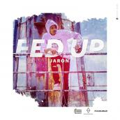 JARON NURSE - Fed up
