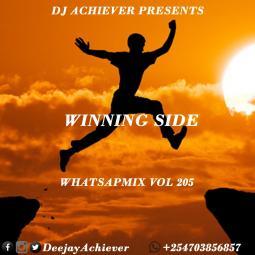 Deejay Achiever - Whatsapp Mix vol 205 | WINNING SIDE