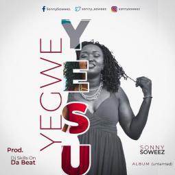 Sonny Soweez - Yegwe Yesu
