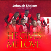 Jehovah Shalom Acapella - He Gives Me Love