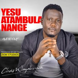 Chris wayakuwa - Atambula Nange