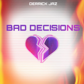 Derrick Jaz - Bad Decisions