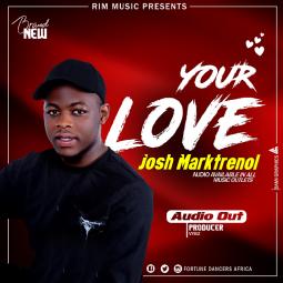 Josh Marktrenol - Your Love