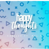 Cadilux - Happy Thoughts