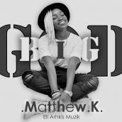 Mathew K - Big God
