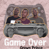 The Revelation ft Crown Prince - Game Over