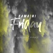 Cadilux ft Pyrate - Kama Ni Friday