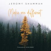 Jerommy Shammah - Make me Different