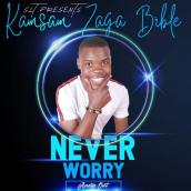 Kamsam Zaga - Never Worry