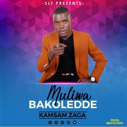 Kamsam Zaga - Muliwa Bakoledde