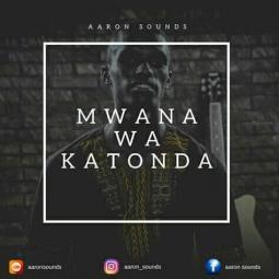 Aaron Sounds - Mwana Wa Katonda