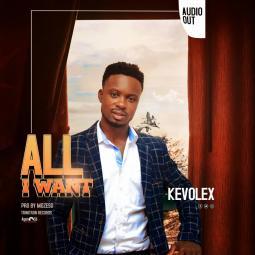 Kevolex - All I Want