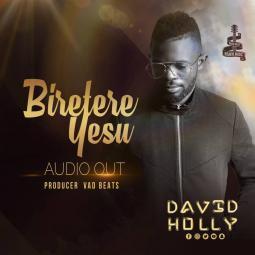 Davidholly Kisakye - Biretere Yesu
