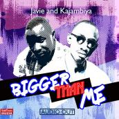 Kajambiya ft Javie - Bigger Than Me