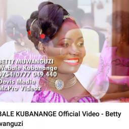 Betty Muwanguzi - Webale Kubanange
