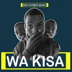Eric Kyomya - Wa Kisa