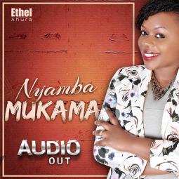 Ethel Ahura - Nyamba Mukama