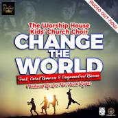Gagamagoo ft Carol Komeza - Change The World Featuring The Worship House Kids Church Choir