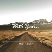 Mista Seth - With Yours