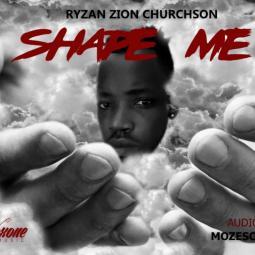 Ryzan Zion - Shape Me