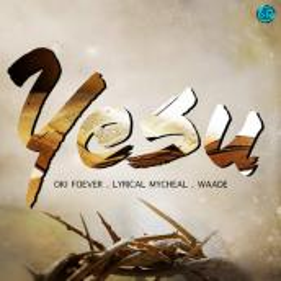 Lyrical Mycheal ft Brian Wade, Oki Foever - Yesu