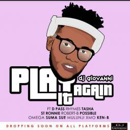 Dj Giovanni ft Ken B, St Ronnie, Dpass Rhymes, Possibo Omega - Play It Again