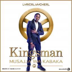 Lyrical Mycheal - Kingsman (Musajja wa Kabaka)