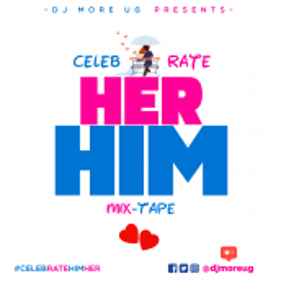DJ MORE UG - Celebrate Her Him Mixtape