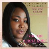 Sherita Furlow - you are a Holy God
