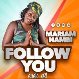 Nambi Mariam - Follow You