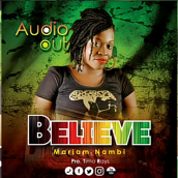 Nambi Mariam - Believe